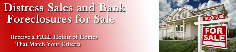 Distress Sales and Bank Foreclosures for Sale